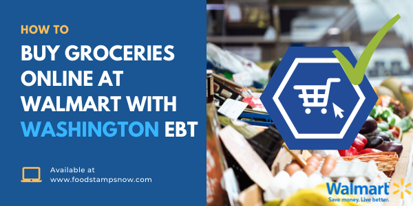 How to Buy Groceries Online at Walmart with Washington EBT