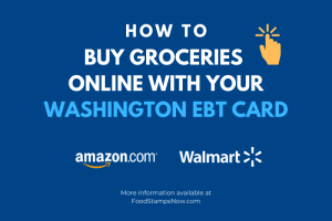 Shop for groceries online with Washington EBT Card
