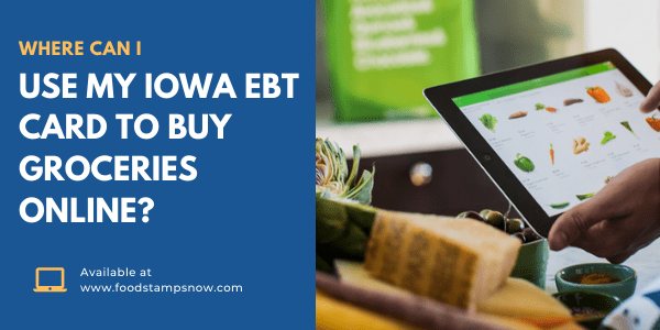 Where Can I use my Iowa EBT Card to buy groceries online
