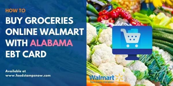 Buy groceries online Walmart with Alabama EBT Card