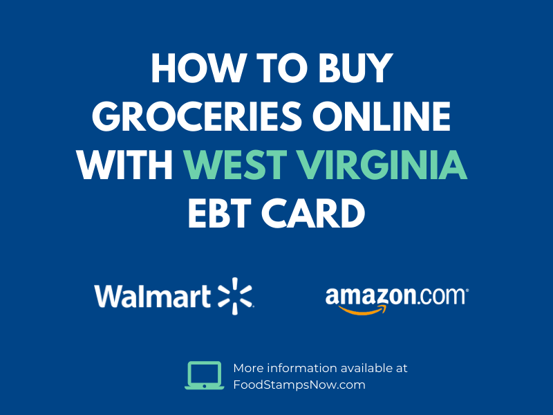 Buy groceries online with your West Virginia EBT Card