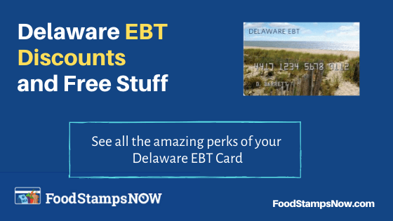 """Delaware EBT Discounts and Perks"""