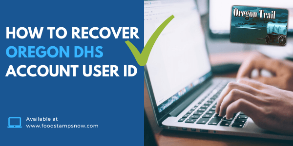 How to Recover Oregon DHS User ID