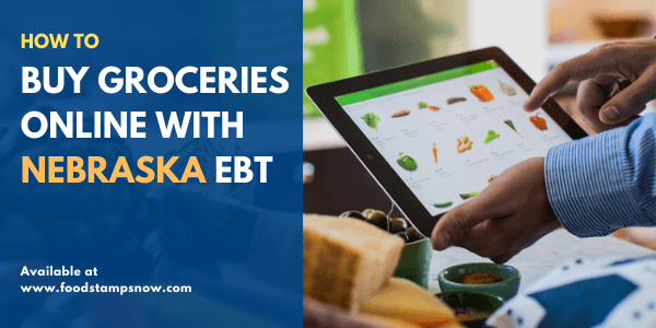 How to buy groceries online with Nebraska EBT