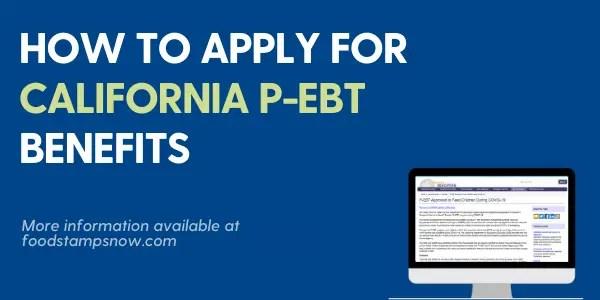 """Apply for California P-EBT Benefits"""