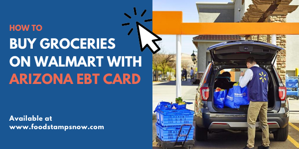 Buy Groceries on Walmart with Arizona EBT