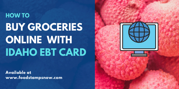 Buy groceries online with Idaho EBT