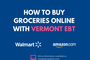 Buy groceries online with your Vermont EBT Card