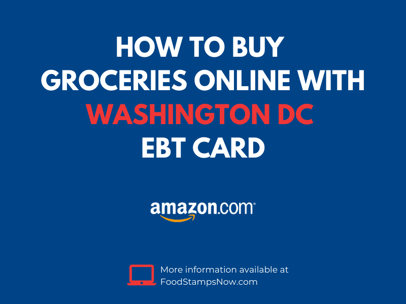 Buy groceries online with your Washington DC EBT Card