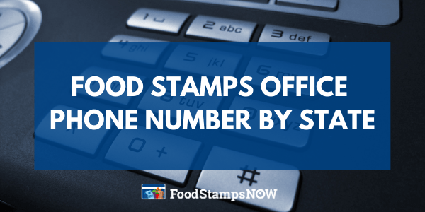 Food Stamps Office Phone Number by State