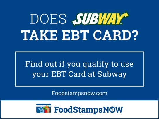"""Does Subway Take EBT Card"""