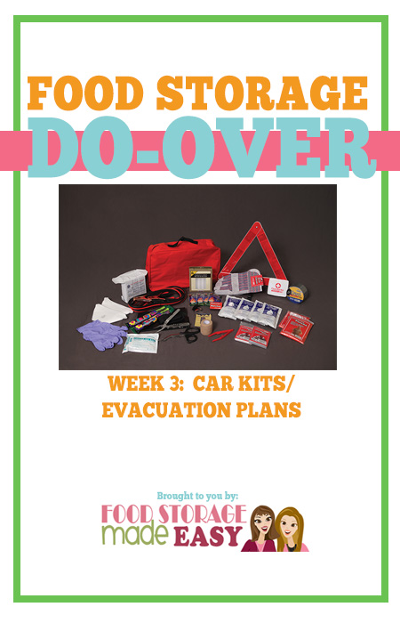 Food Storage Do-Over Week 3 - Car Kits / Evacuation Plans
