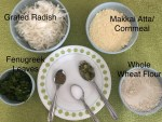 Ingredients for Makkai Methi and Mooli Parantha