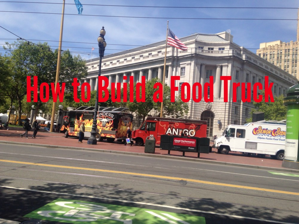 medium resolution of how to build a food truck
