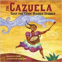 """THE CAZUELA THAT THE FARM MAIDEN STIRRED by SAMANTHA R. VAMOS // A re-imagination of """"The House That Jack Built"""" this Spanish-English bilingual story follows a young Latina maiden as she nourishes a pot of fresh arroz con leche."""