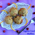 Eggless Cranberry Orange Pistachio Muffin Recipe