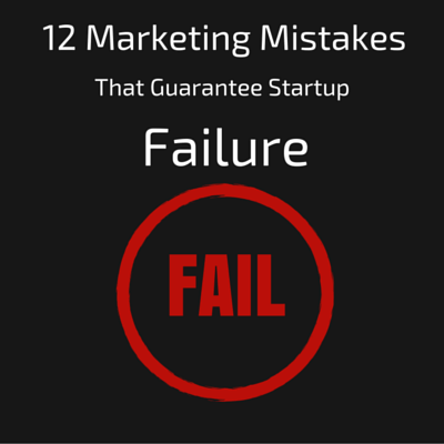 12 Marketing Marketings That Guarantee Failures