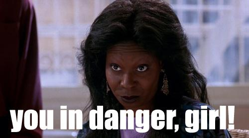 you-in-danger-girl-whoopi
