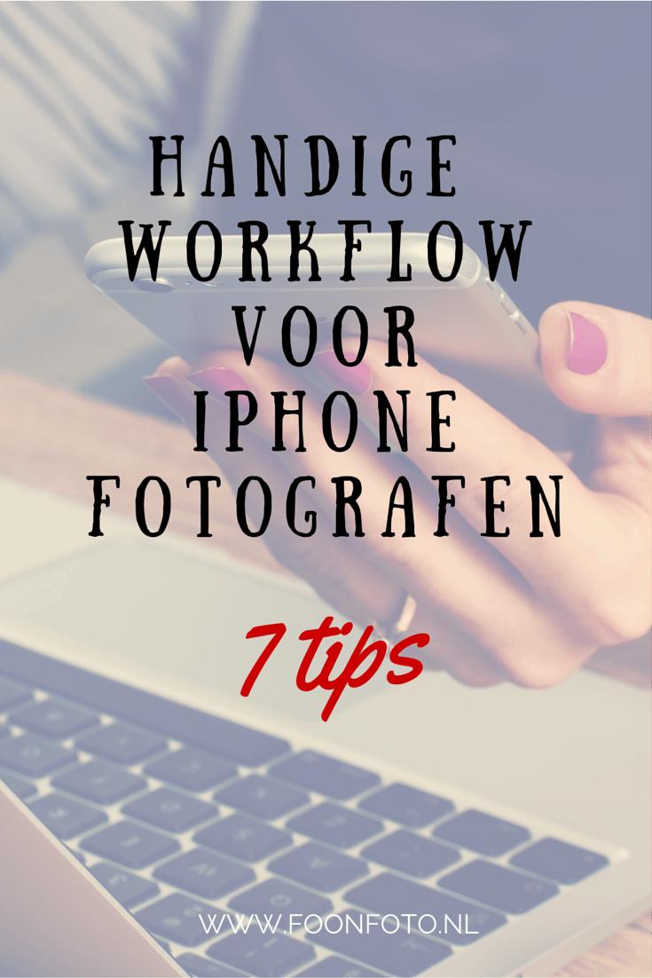 Handige workflow voor iPhone fotografen