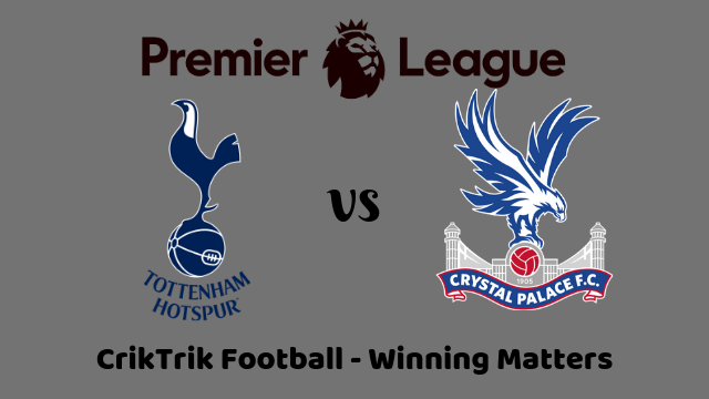 tottenham vs crystal palace match prediction - Tottenham vs Crystal Palace Prediction & Betting Tips - 14/09/2019