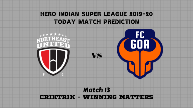 neu vs goa match13 prediction - NorthEast United vs Goa Today Match Prediction – ISL 2019-20