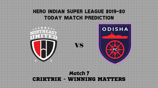 neu vs odisha match7 prediction - NorthEast United vs Odisha Today Match Prediction – ISL 2019-20