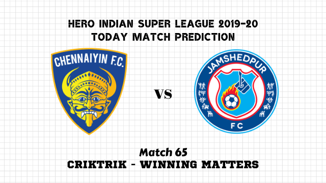 cfc vs jfc prediction isl match65 - Chennaiyin FC vs Jamshedpur FC Today Match Prediction – ISL 2019-20