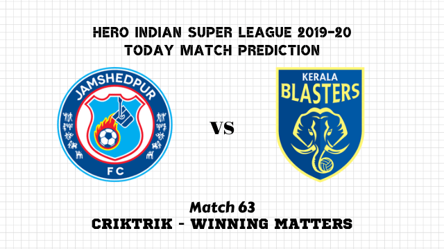 jfc vs kbfc prediction match63 - Jamshedpur FC vs Kerala Blasters FC Today Match Prediction – ISL 2019-20