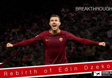 Breakthrough | The Rebirth of Edin Dzeko