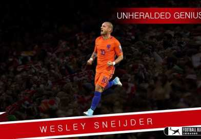 Unheralded Genius | Wesley Sneijder – The Dutch No.10