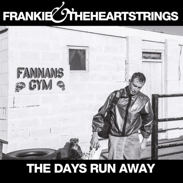 Frankie & The Heartstrings - The Days Run Away