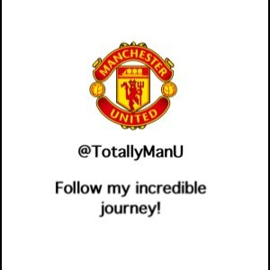 The Totally Man U Twitter account invites you to follow their incredible journey
