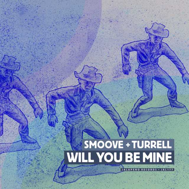"""Smoove & Turrell - """"Will You Be Mine"""""""