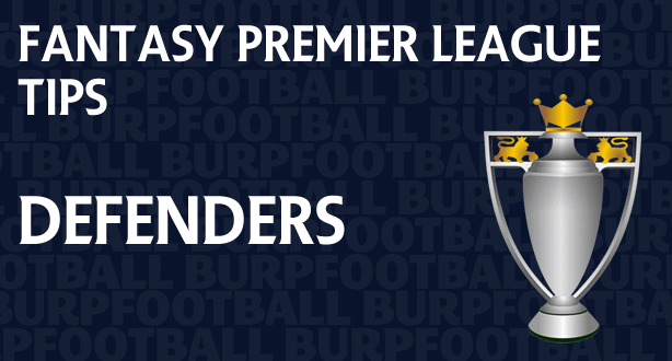 Fantasy Premier League tips Gameweek 7 defenders round-up
