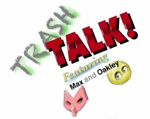 Trash Talk- June 3