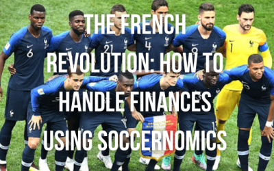 The French Revolution: How To Handle Finances Using Soccernomics – Part One
