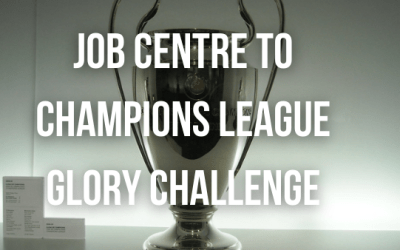 Job Centre to Champions League Glory Challenge
