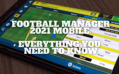 Football Manager 2021 Mobile: Everything You Should Know