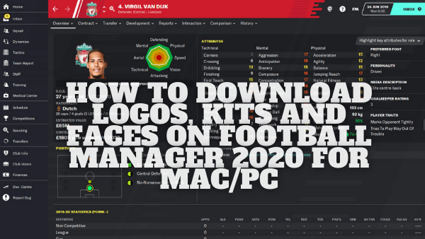 How to download Logos, Kits and Faces on Football Manager 2020 for Mac/PC