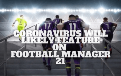Coronavirus Will Likely Feature on Football Manager 21