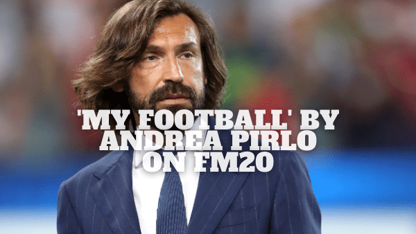 """My Football"" by Andrea Pirlo In Football Manager 2020"