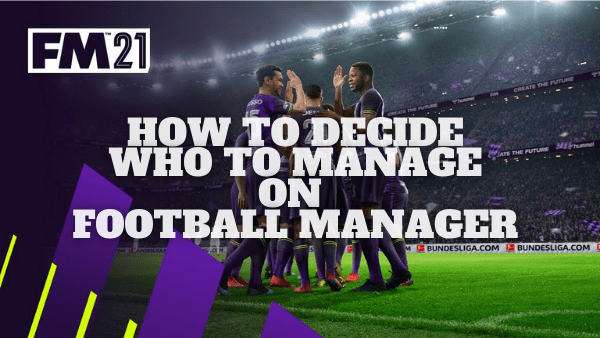 How To Choose Your First Club on Football Manager