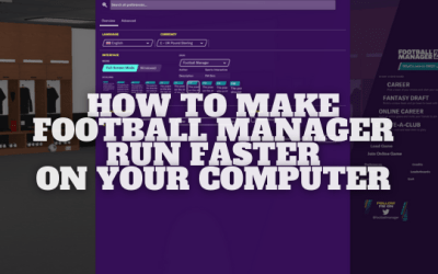 How To Make Football Manager 2021 Load Faster