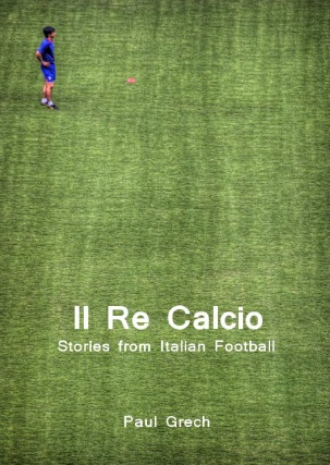Book Review – Il Re Calcio by Paul Grech