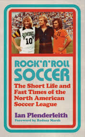 Book review – Rock 'n' Roll Soccer by Ian Plenderleith