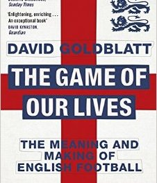 Book review: The Game Of Our Lives by David Goldblatt