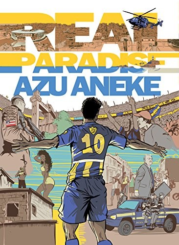 Book review: Real Paradise by Azu Aneke