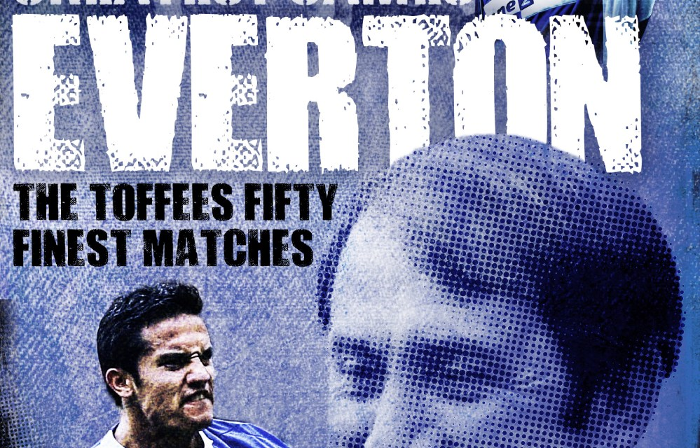 Book review – Everton Greatest Games: The Toffees' Fifty Finest Matches by Jim Keoghan