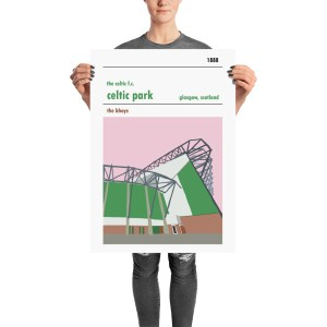 A football poster of Celtic park and the Lisbon Lions stand. Celtic FC