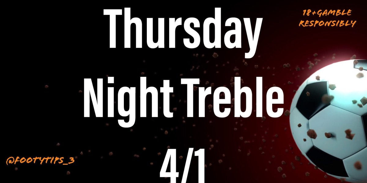 Playing it a bit safer tonight with only going for a treble. Still good odds at 4/1 for Thursday 25th June.